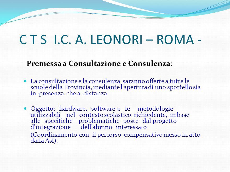 C T S I.C. A. LEONORI – ROMA - Premessa a Consultazione e Consulenza: