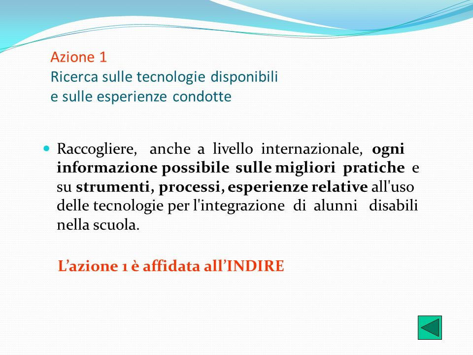 Azione 1 Ricerca sulle tecnologie disponibili e sulle esperienze condotte