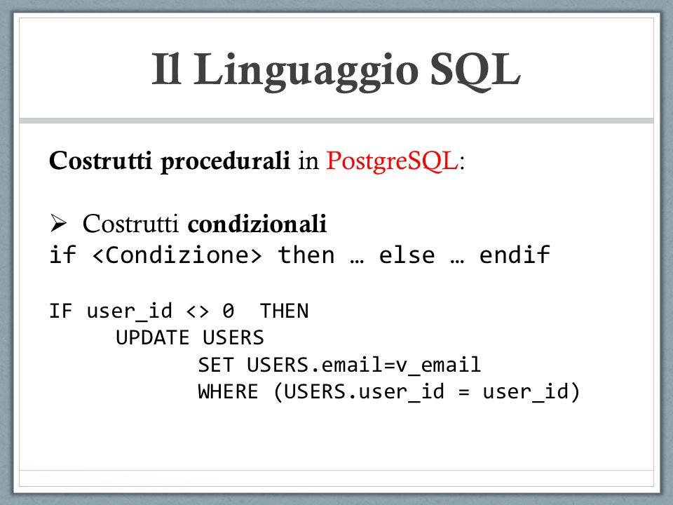 Il Linguaggio SQL Costrutti procedurali in PostgreSQL: