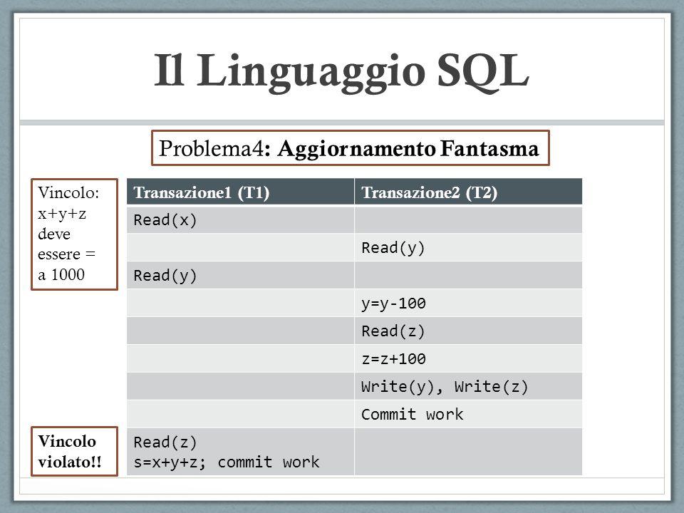 Il Linguaggio SQL Problema4: Aggiornamento Fantasma Vincolo: x+y+z