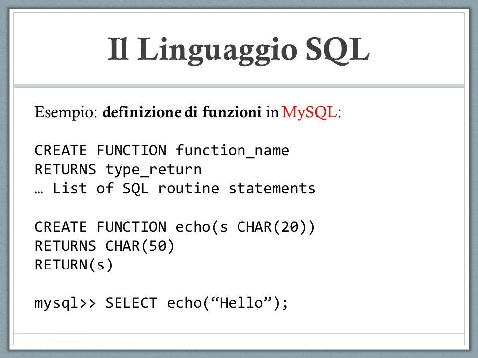 Il Linguaggio SQL Esempio: definizione di funzioni in MySQL: