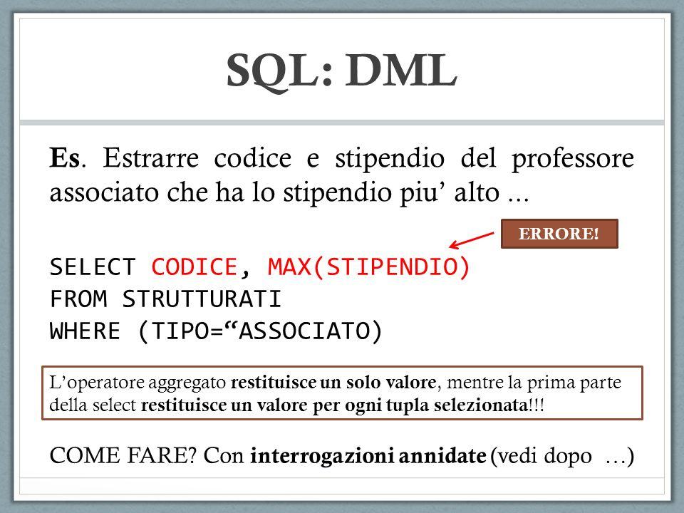 SQL: DML Es. Estrarre codice e stipendio del professore associato che ha lo stipendio piu' alto ...