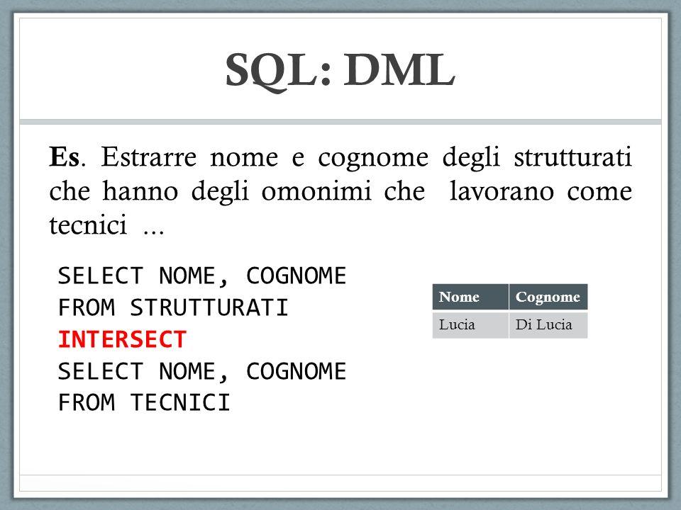SQL: DML Es. Estrarre nome e cognome degli strutturati che hanno degli omonimi che lavorano come tecnici ...