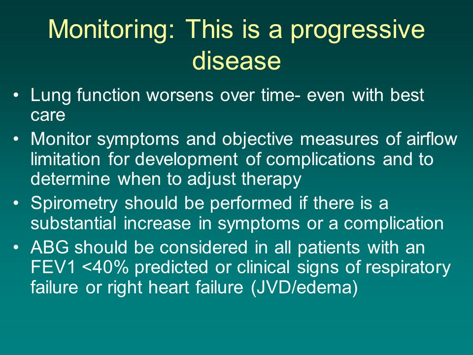 Monitoring: This is a progressive disease
