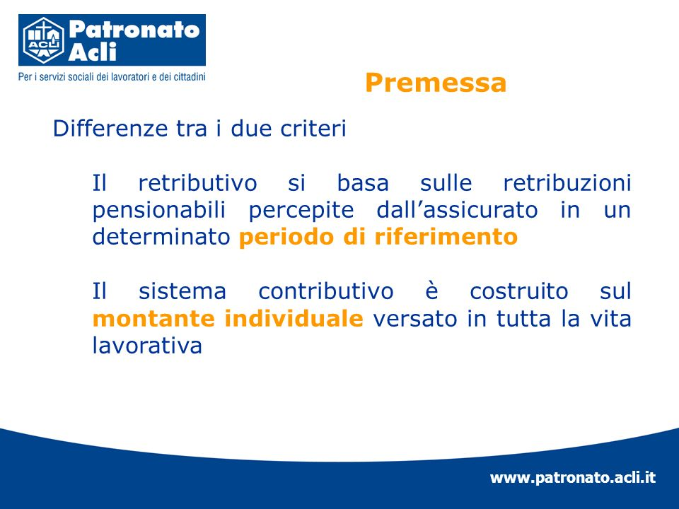 Premessa Differenze tra i due criteri