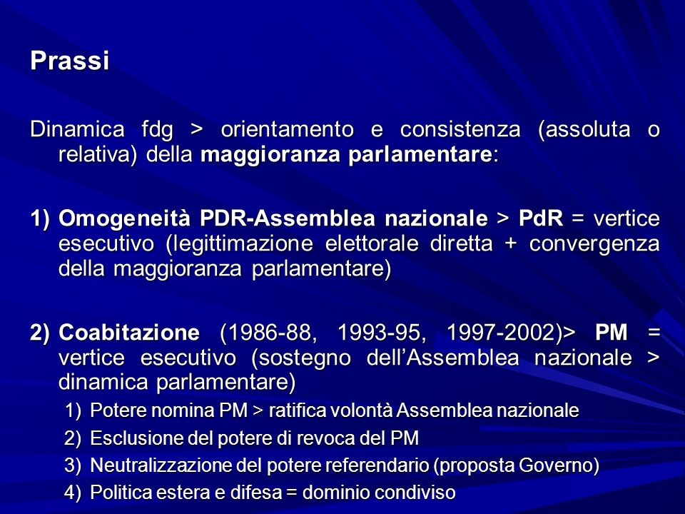 Prassi Dinamica fdg > orientamento e consistenza (assoluta o relativa) della maggioranza parlamentare: