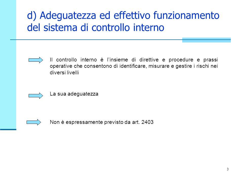 d) Adeguatezza ed effettivo funzionamento del sistema di controllo interno