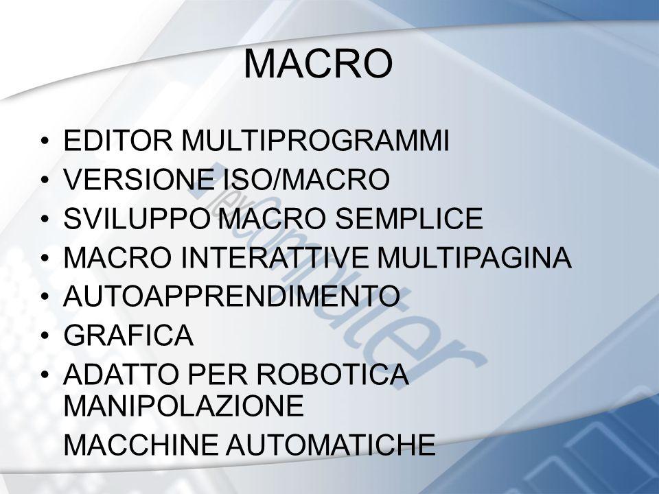 MACRO EDITOR MULTIPROGRAMMI VERSIONE ISO/MACRO SVILUPPO MACRO SEMPLICE