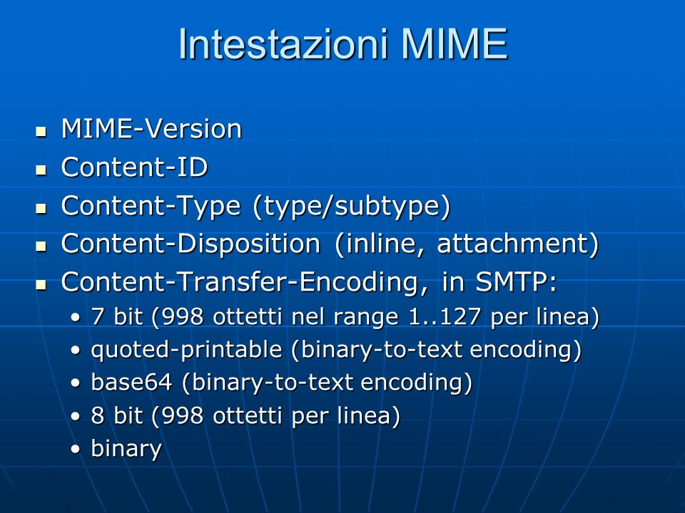 Intestazioni MIME MIME-Version Content-ID Content-Type (type/subtype)
