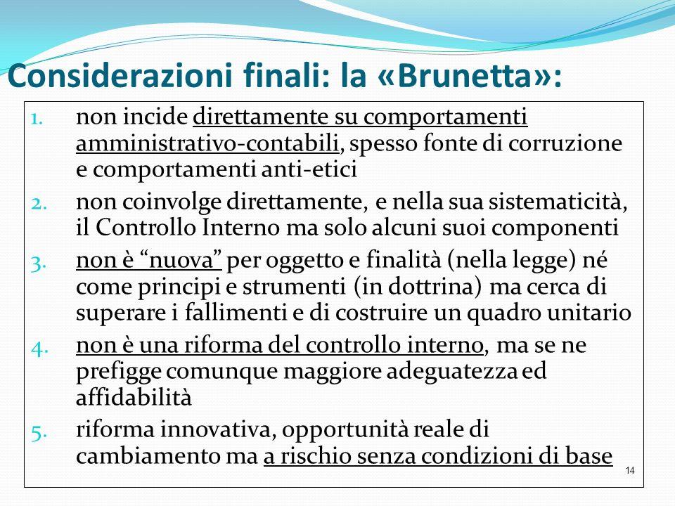 Considerazioni finali: la «Brunetta»: