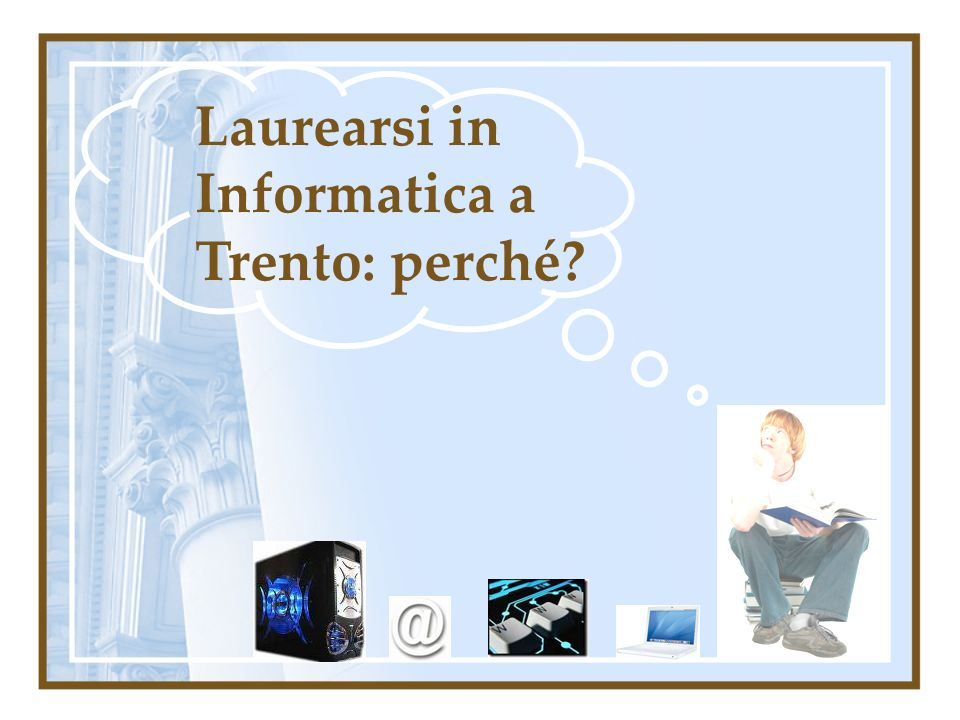 Laurearsi in Informatica a Trento: perché
