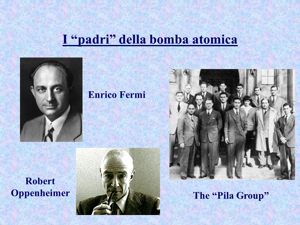 I padri della bomba atomica