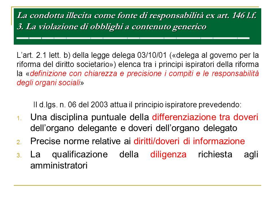Il d.lgs. n. 06 del 2003 attua il principio ispiratore prevedendo: