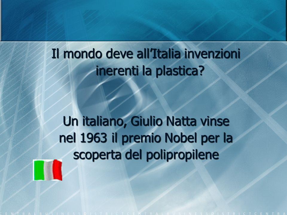 Il mondo deve all'Italia invenzioni inerenti la plastica