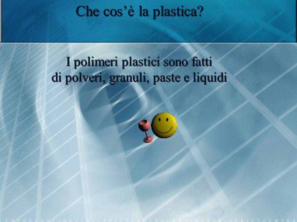 Che cos'è la plastica I polimeri plastici sono fatti