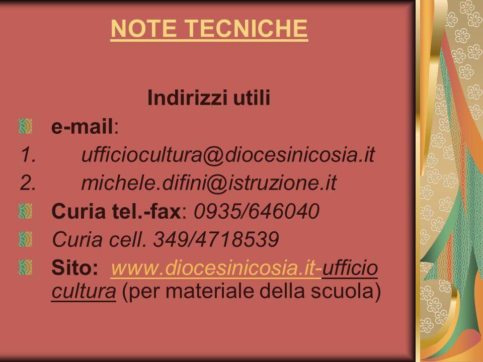 NOTE TECNICHE Indirizzi utili e-mail: ufficiocultura@diocesinicosia.it