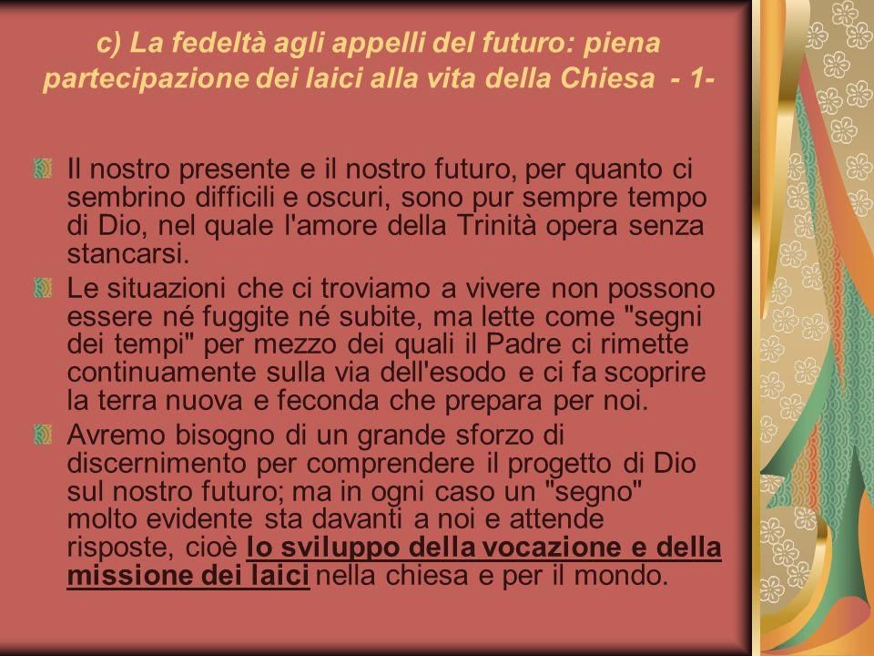 c) La fedeltà agli appelli del futuro: piena partecipazione dei laici alla vita della Chiesa - 1-