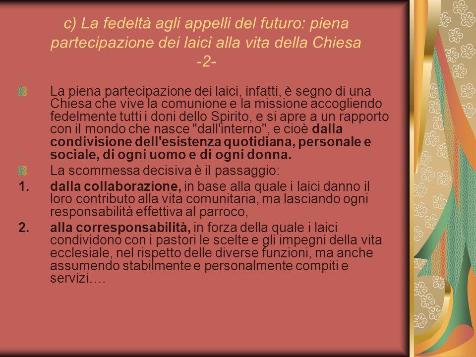 c) La fedeltà agli appelli del futuro: piena partecipazione dei laici alla vita della Chiesa -2-