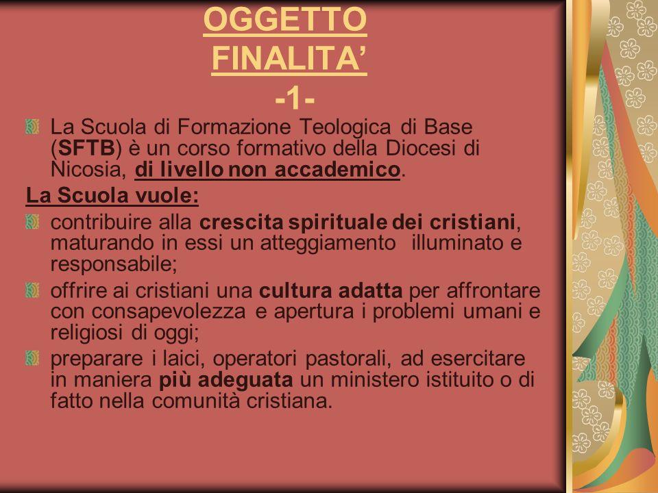 OGGETTO FINALITA' -1- La Scuola di Formazione Teologica di Base (SFTB) è un corso formativo della Diocesi di Nicosia, di livello non accademico.