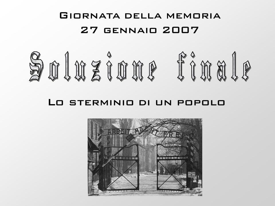 Soluzione finale Giornata della memoria 27 gennaio 2007