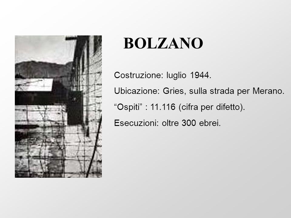 BOLZANO Costruzione: luglio 1944.