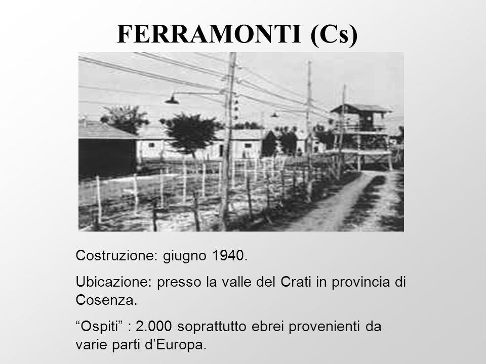 FERRAMONTI (Cs) Costruzione: giugno 1940.
