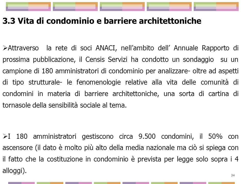 3.3 Vita di condominio e barriere architettoniche