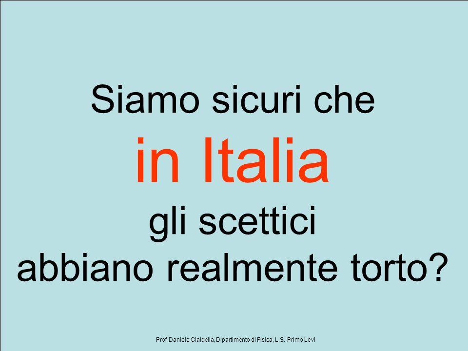 in Italia Siamo sicuri che gli scettici abbiano realmente torto