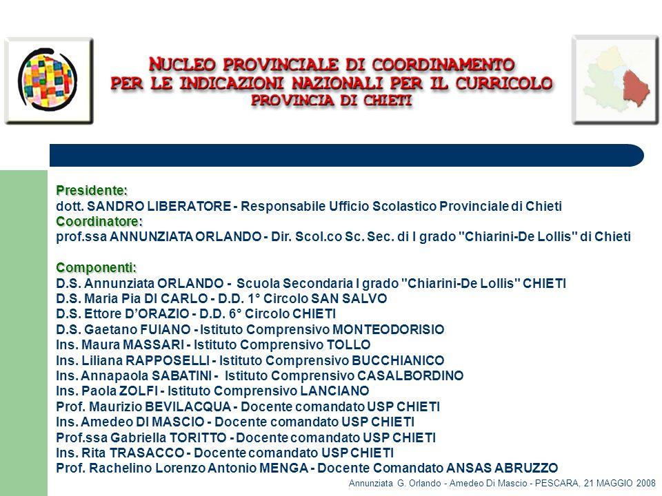 Presidente: dott. SANDRO LIBERATORE - Responsabile Ufficio Scolastico Provinciale di Chieti. Coordinatore: