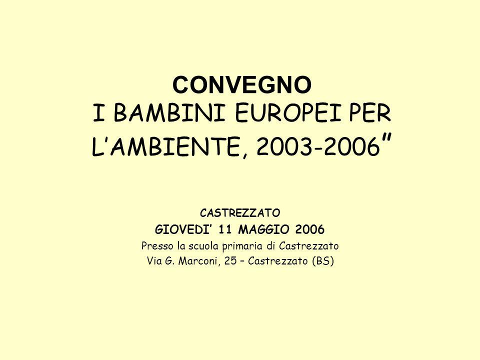 CONVEGNO I BAMBINI EUROPEI PER L'AMBIENTE, 2003-2006