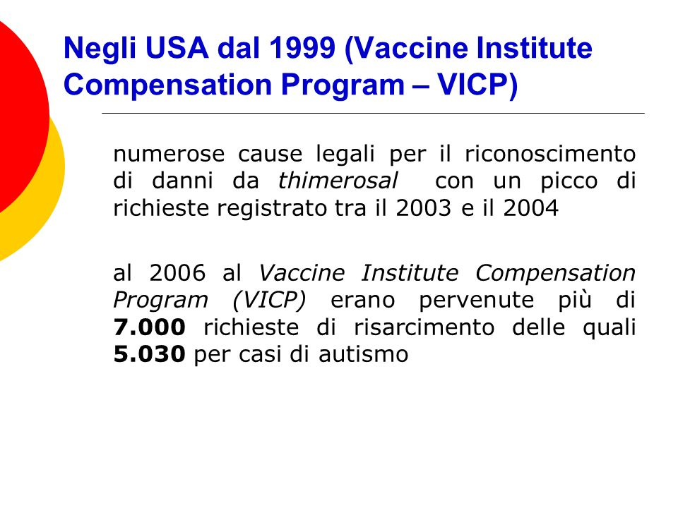 Negli USA dal 1999 (Vaccine Institute Compensation Program – VICP)