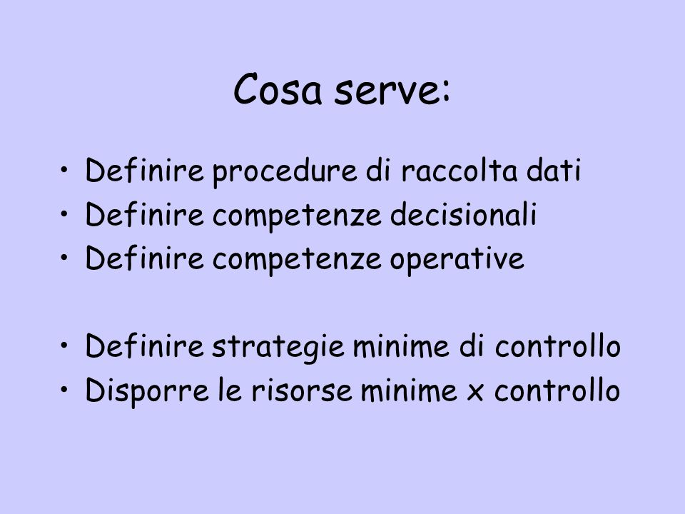 Cosa serve: Definire procedure di raccolta dati