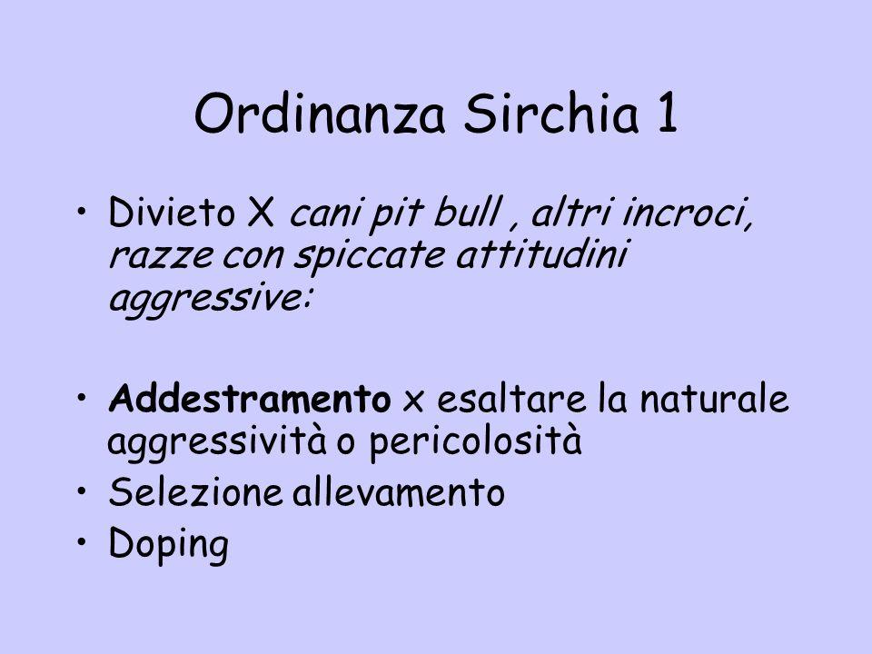 Ordinanza Sirchia 1 Divieto X cani pit bull , altri incroci, razze con spiccate attitudini aggressive: