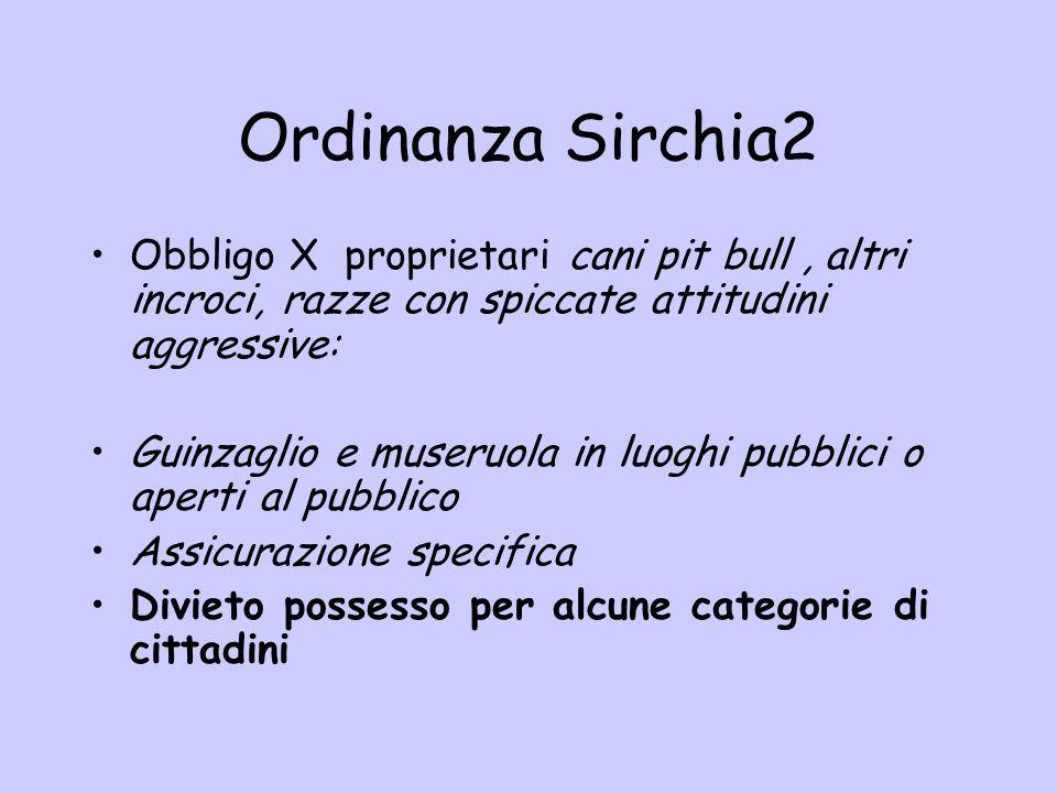 Ordinanza Sirchia2 Obbligo X proprietari cani pit bull , altri incroci, razze con spiccate attitudini aggressive: