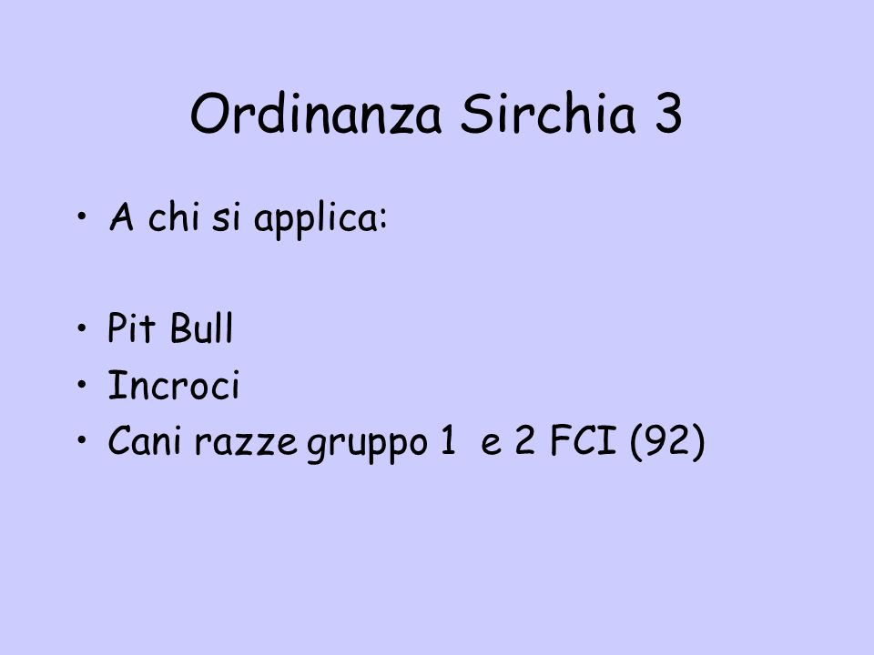 Ordinanza Sirchia 3 A chi si applica: Pit Bull Incroci