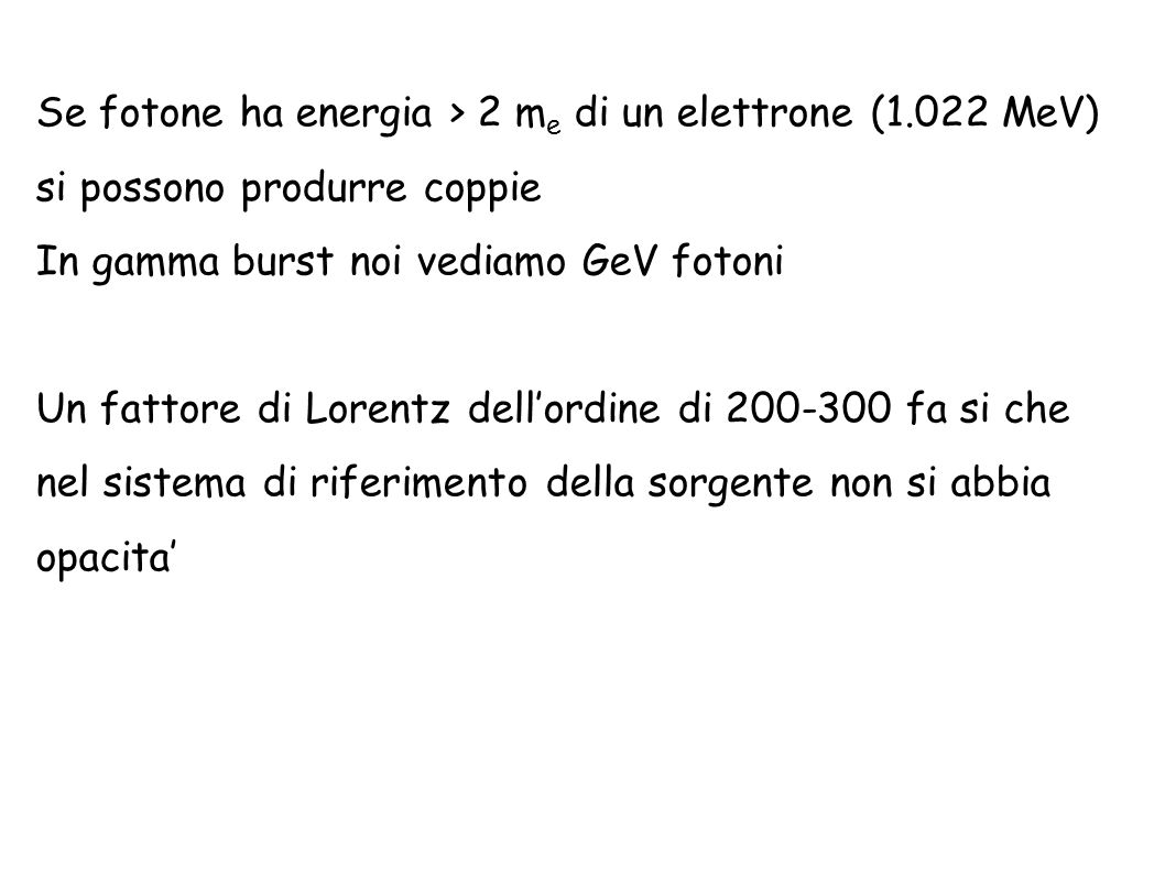 Se fotone ha energia > 2 me di un elettrone (1.022 MeV)