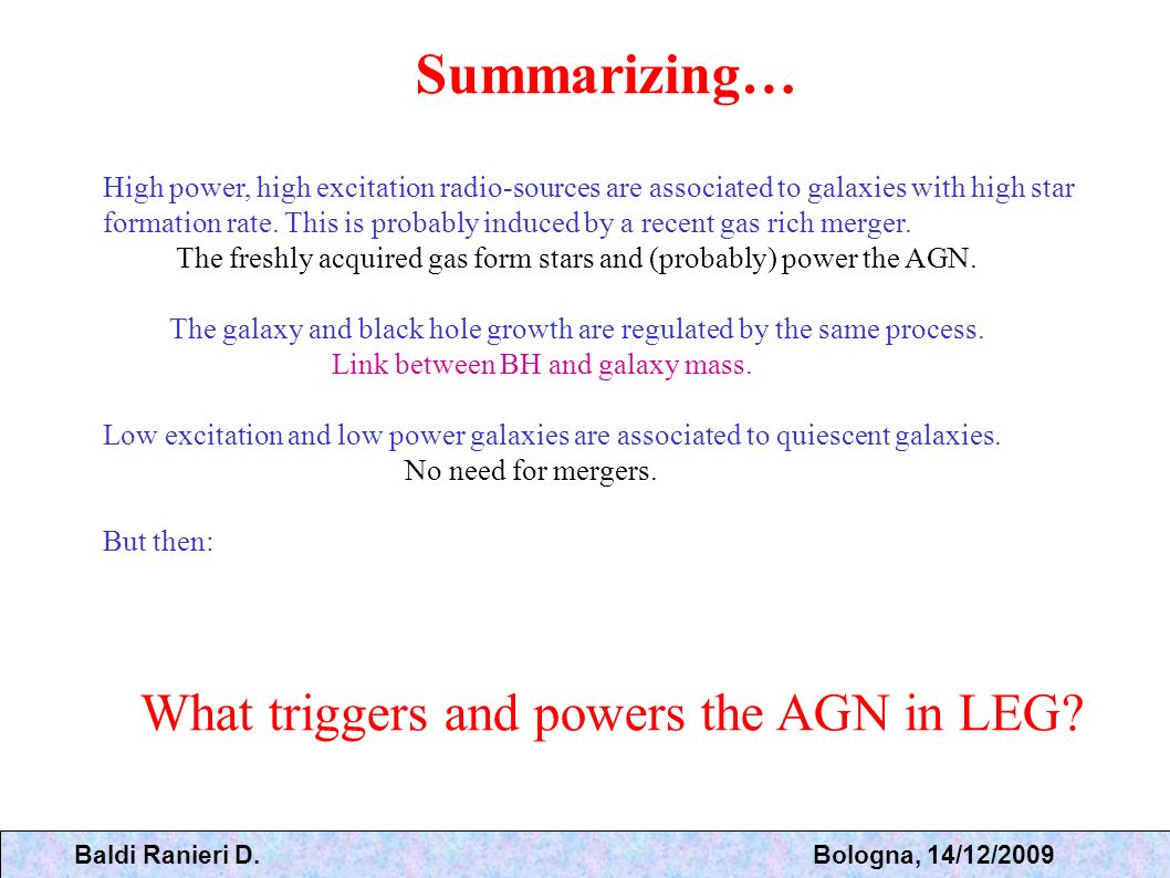 Summarizing… What triggers and powers the AGN in LEG