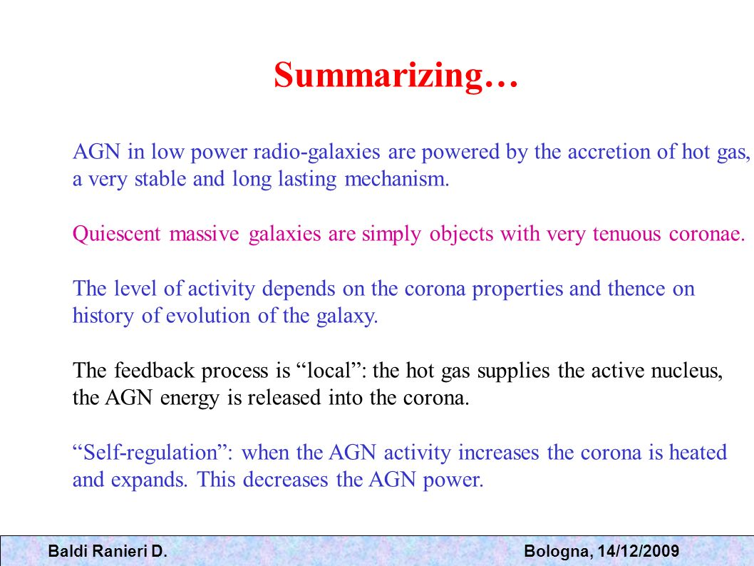 Summarizing… AGN in low power radio-galaxies are powered by the accretion of hot gas, a very stable and long lasting mechanism.