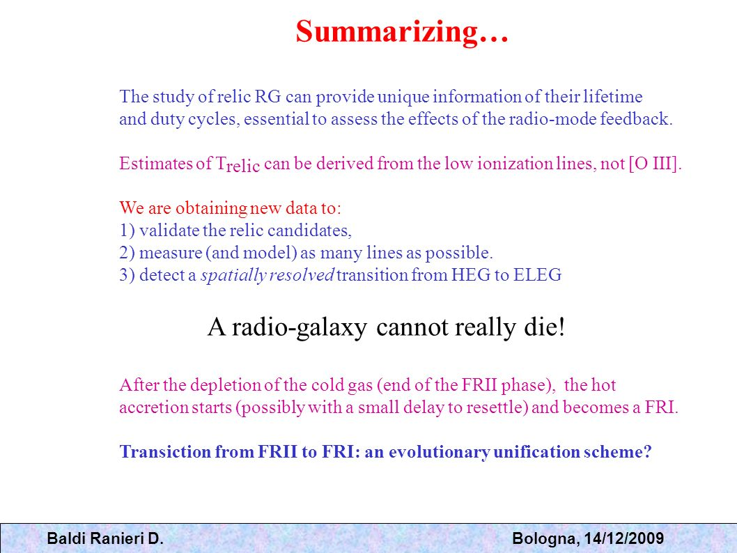 Summarizing… A radio-galaxy cannot really die!