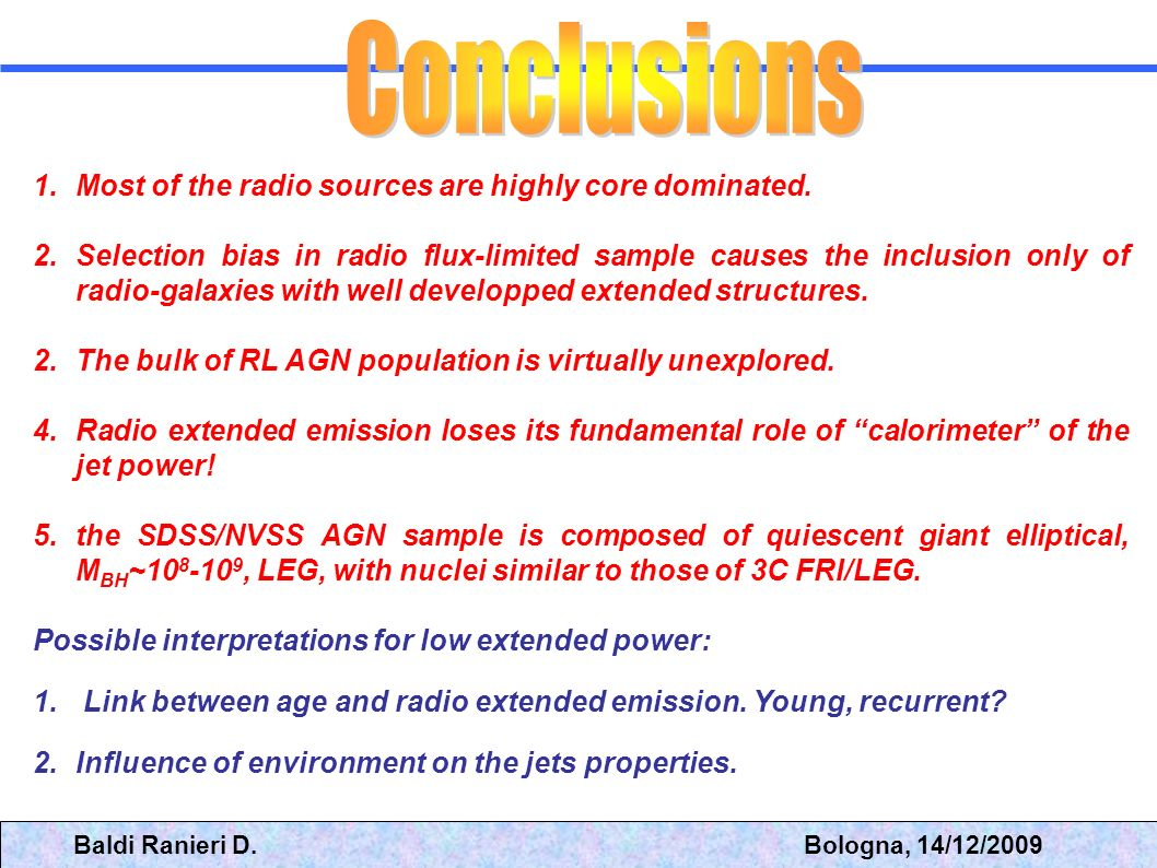 Conclusions Most of the radio sources are highly core dominated.