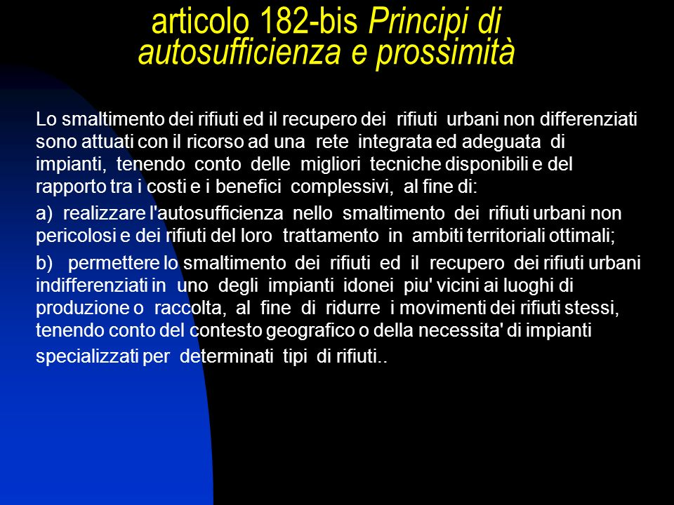 articolo 182-bis Principi di autosufficienza e prossimità