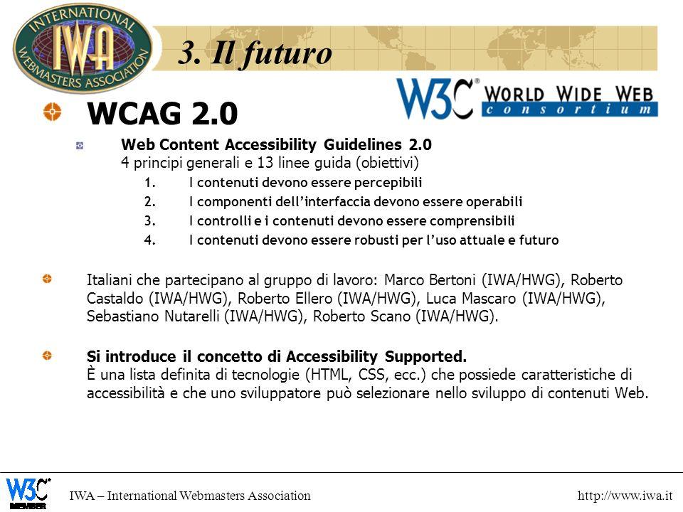 3. Il futuro WCAG 2.0. Web Content Accessibility Guidelines 2.0 4 principi generali e 13 linee guida (obiettivi)