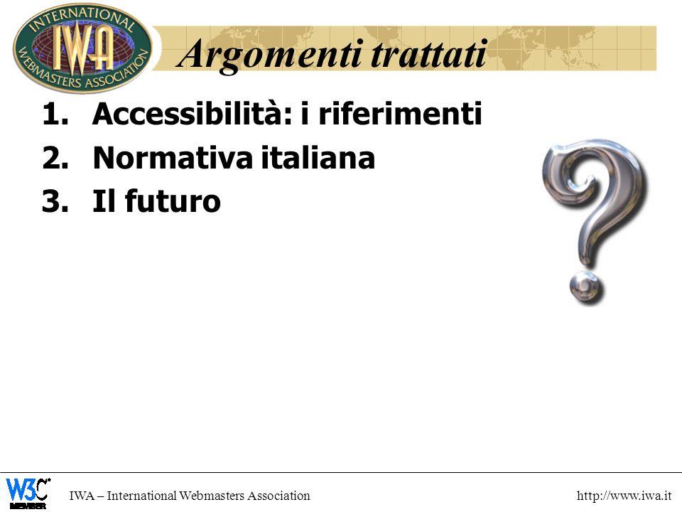 Argomenti trattati Accessibilità: i riferimenti Normativa italiana