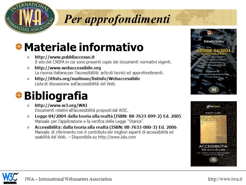 Per approfondimenti Materiale informativo Bibliografia