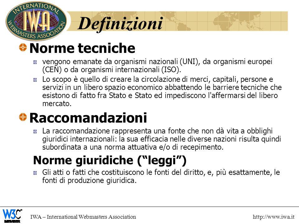 Definizioni Norme tecniche Raccomandazioni Norme giuridiche ( leggi )