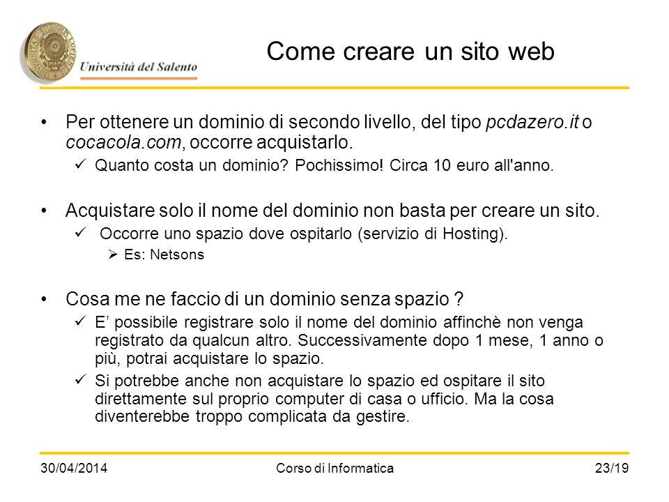 Come creare un sito web Per ottenere un dominio di secondo livello, del tipo pcdazero.it o cocacola.com, occorre acquistarlo.