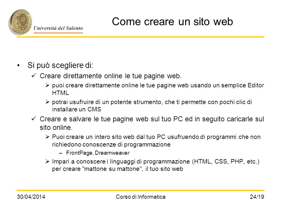 Come creare un sito web Si può scegliere di: