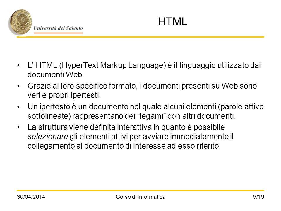 HTML L' HTML (HyperText Markup Language) è il linguaggio utilizzato dai documenti Web.