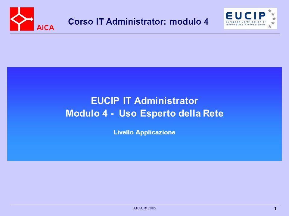 EUCIP IT Administrator Modulo 4 - Uso Esperto della Rete Livello Applicazione