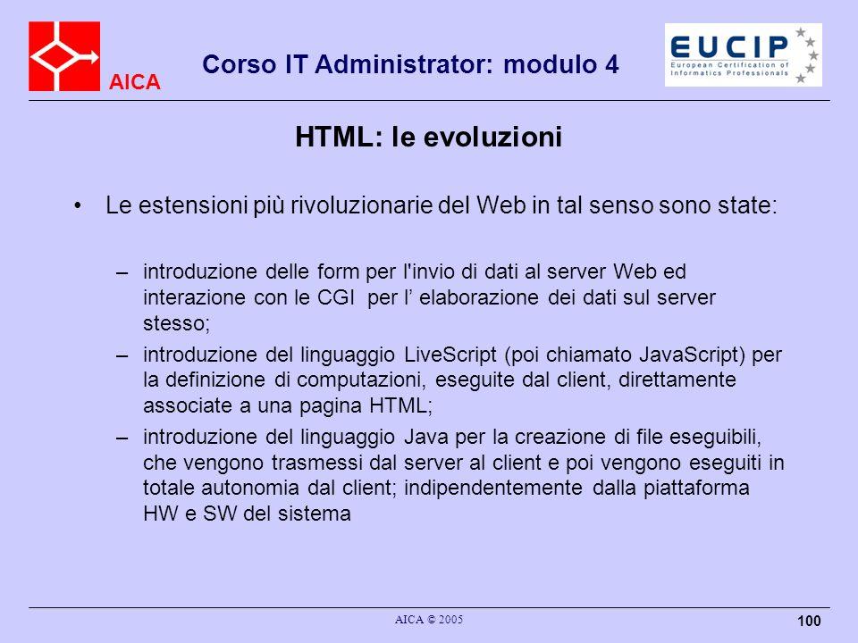 HTML: le evoluzioni Le estensioni più rivoluzionarie del Web in tal senso sono state: